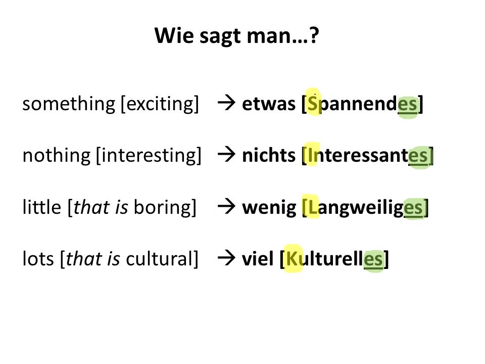 Wie sagt man… something [exciting]  etwas [Spannendes]